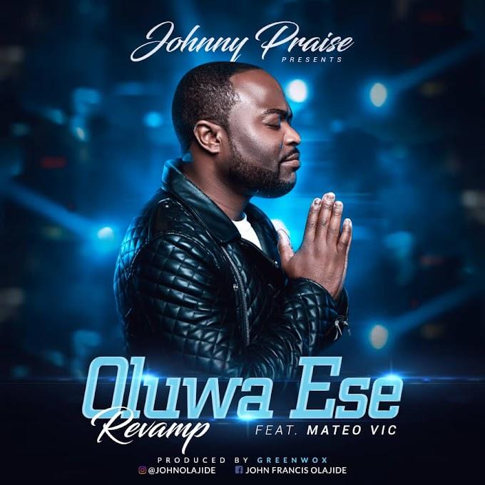 """GOSPEL: Johnny Praise - """"Oluwa Ese Revamp"""" @JohnOlajide16"""