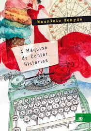 [Resenha] A Máquina de contar histórias - Maurício Gomyde