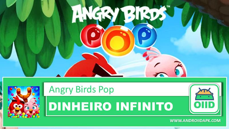 Angry Birds POP Bubble Shooter v3.64.0 – APK MOD HACK – Dinheiro Infinito