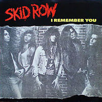 I remember you. Skid Row