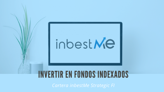 Invertir en fondos indexados con ibestMe Strategic FI