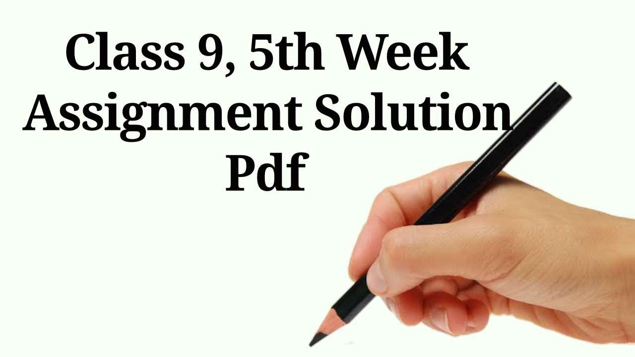 ৫ম সপ্তাহের নবম শ্রেণীর অ্যাসাইনমেন্ট সমাধান pdf Download | Class 9, 5th Week Assignment Solution Pdf