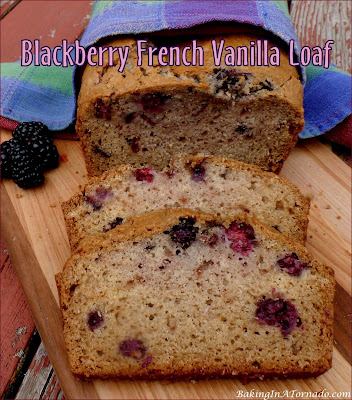 Blackberry French Vanilla Loaf is a quick bread with notes of French vanilla and bursts of fresh blackberries | Recipe developed by www.BakingInATornado.com | #recipe #fruit