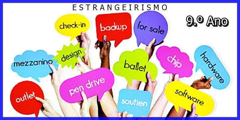 Empréstimos Linguísticos ou Lexicais: ESTRANGEIRISMO