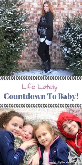 Life Lately - Countdown to Baby # 5!  #motherhood #momlife #pregnancy #momblogger