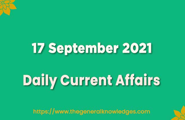 17 September 2021 Current Affairs Question and Answer in Hindi