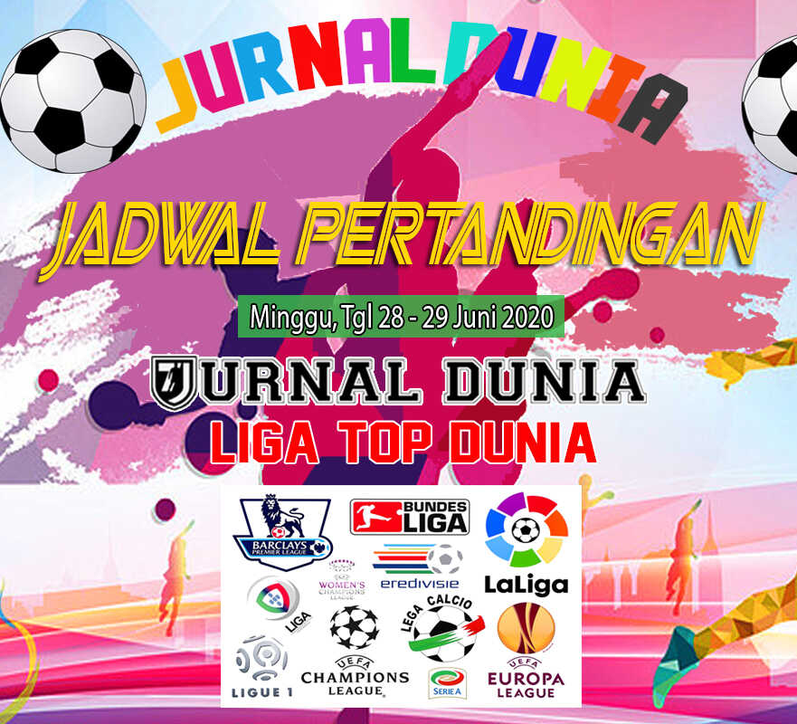 Jadwal Pertandingan Sepakbola Hari Ini, Minggu Tgl 28 - 29 Juni 2020
