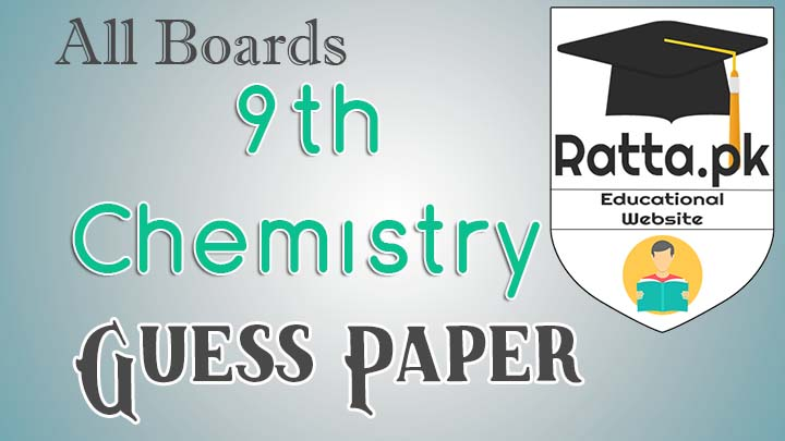 Matric 9th Chemistry Guess Paper 2021 - Important Questions
