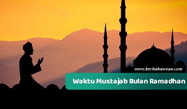 Waktu Berdoa Paling Mustajab Di Bulan Ramadhan
