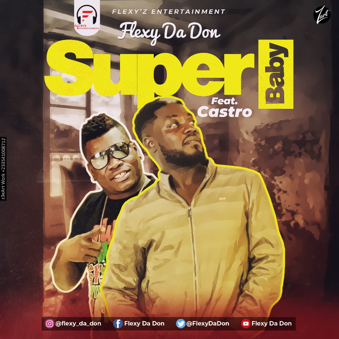 Flexy Da Don – Super Baby ft. Castro