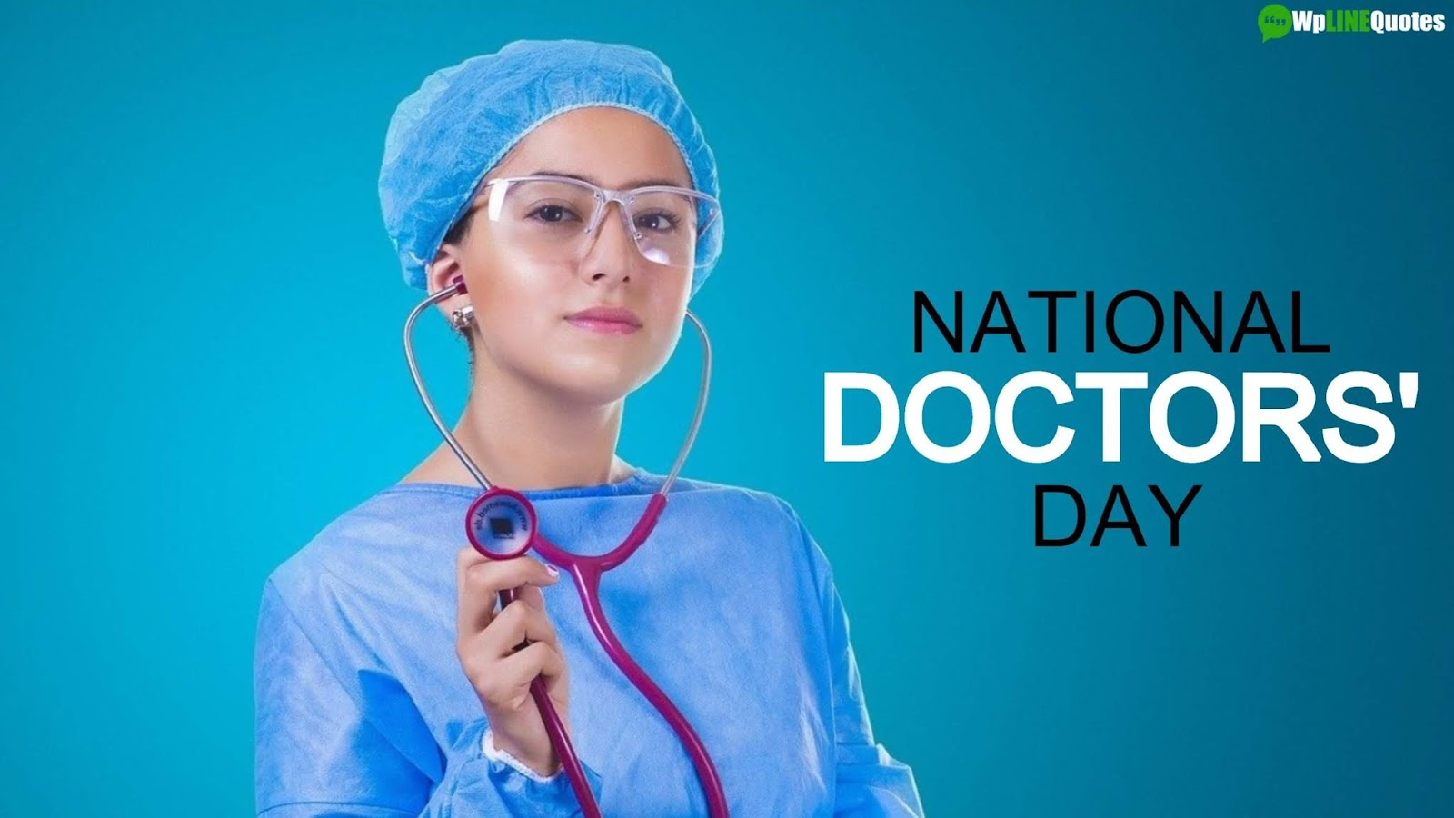 National Doctors' Day Quotes, Wishes, Messages, Images, Poster, Ideas