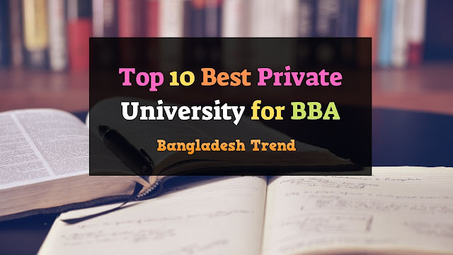 Best Private University for BBA in Bangladesh 2019