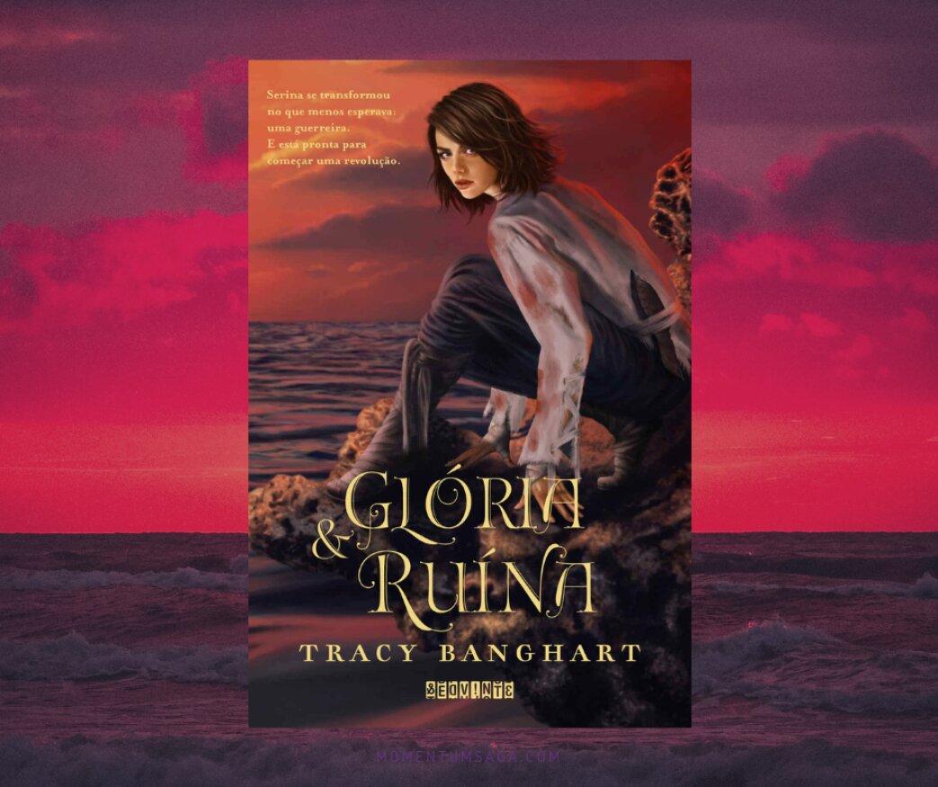 Resenha: Glória e Ruína, de Tracy Banghart