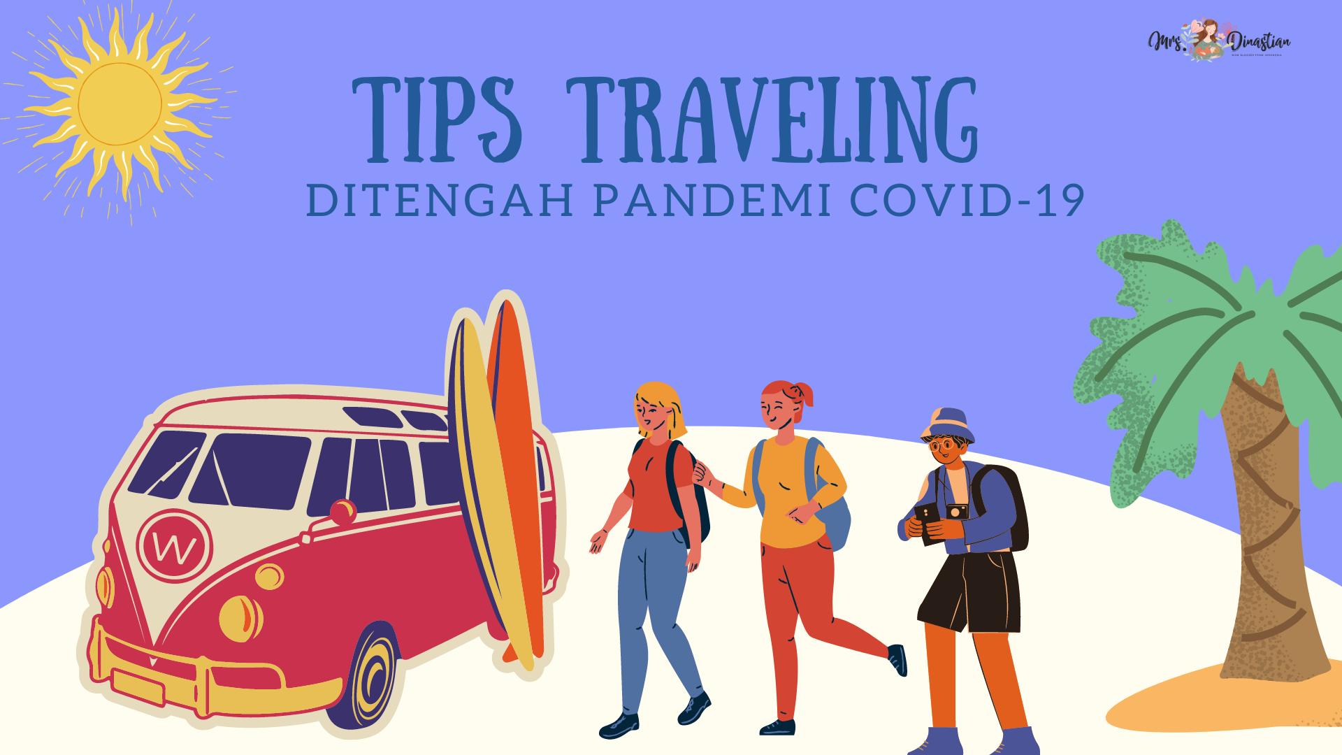 Tips Traveling ditengah pandemi covid-19