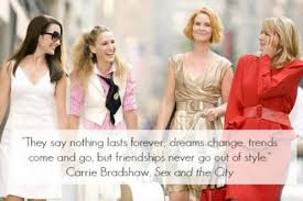 Quotes About Friendship: They say nothing lasts forever dreams change friends come and go,