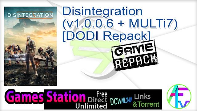 Disintegration (v1.0.0.6 + MULTi7) – [DODI Repack]
