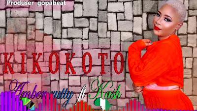 AUDIO | Amber Rutty Ft Kaash - Kikokoto | Mp3 Download [New Song]
