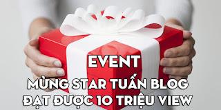 [Event] Mừng Star Tuấn Blog đạt được 10 triệu view