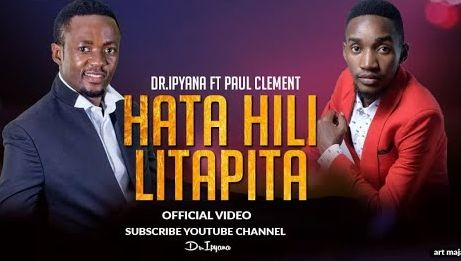 Dr Ipyana Ft.Paul Clement - Hata Hili Litapita