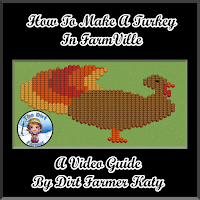 How To Make A Turkey In FarmVille A Video Guide By Dirt Farmer Katy