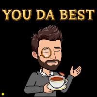You da best!