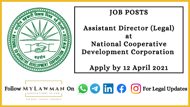 [Job Post] Assistant Director (Legal) at National Cooperative Development Corporation [Apply by 12 April 2021]