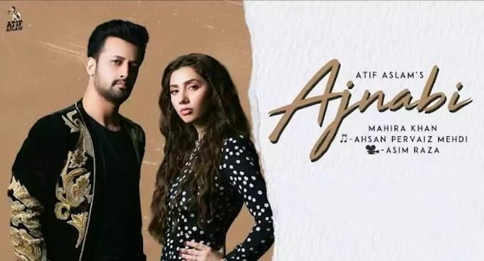 Ajnabi Lyrics - Atif Aslam   Mahira Khan