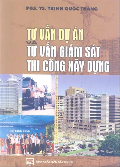 Sách Tư vấn dự án và tư vấn giám sát thi công xây dựng