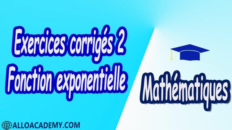 Exercices corrigés 2 Fonction exponentielle pdfMathématiques Maths Fonction exponentielle La fonction exponentielle Définition et théorèmes Approche graphique de la fonction exponentielle Relation fonctionnelle Autres opérations Étude de la fonction exponentielle Signe Variation Limites Courbe représentative Des limites de référence Étude d'une fonction Compléments sur la fonction exponentielle Dérivée de la fonction e^u Fonctions d'atténuation Chute d'un corps dans un fluide Fonctions gaussiennes Cours résumés exercices corrigés devoirs corrigés Examens corrigés Contrôle corrigé travaux dirigés td