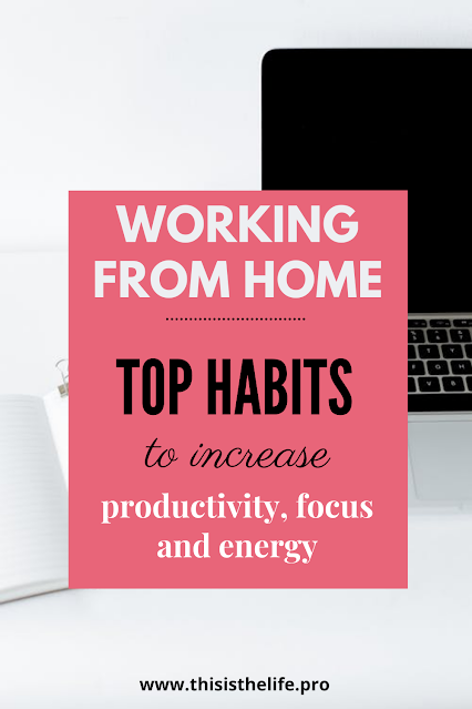 pinterest pin image - working from home: top habits to increase productivity, focus and energy