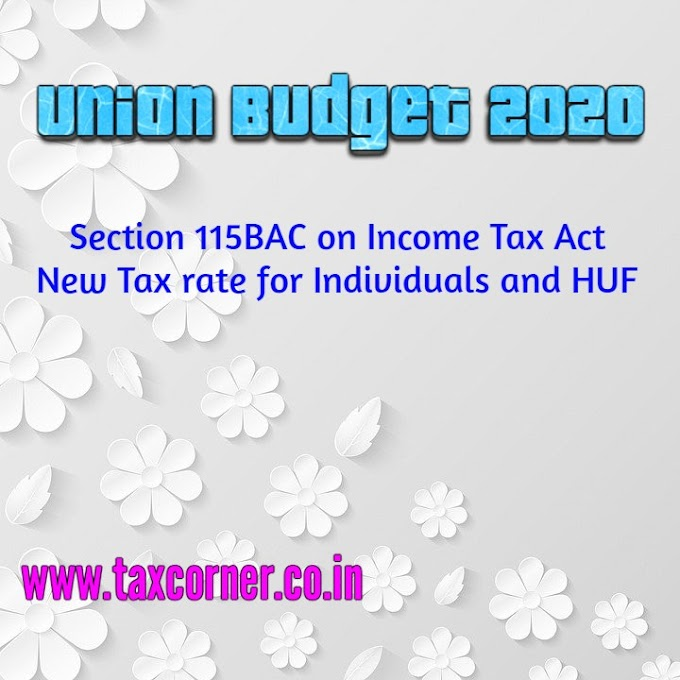 Section 115BAC on Income Tax Act - New Tax rate for Individuals and HUF
