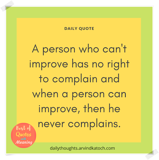 quote, complain, improve,