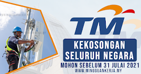 Jawatan Kosong Terkini Telekom Malaysia (TM) Seluruh Malaysia ~ Mohon Sebelum 31 Julai 2021