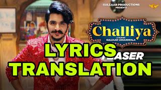 Challiya Lyrics in English | With Translation | Gulzaar Chhaniwala