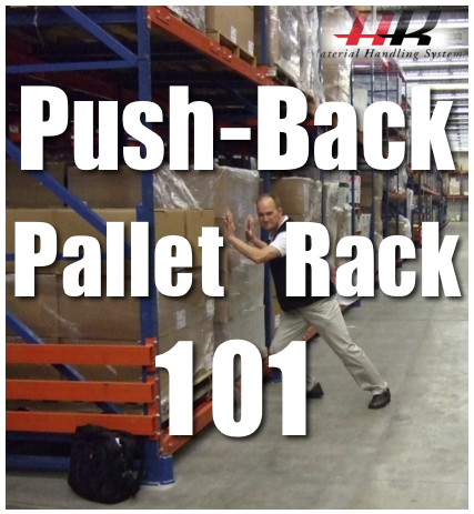 Push-Back Pallet Racking 101 | AK Material Handling Systems