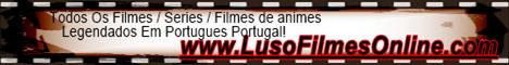 LusoFilmesOnline ~~ O Melhor Site De Filmes e series Leg Portugues