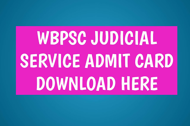 WB Judicial Services (Final) Admit Card 2019 Released on pscwbapplication.in, Download from 30 May