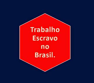A imagem chama a atenção para o trabalho escravo no Brasil. Na parte central está escrito: Trabalho escravo no Brasil.