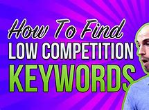 How to research for low competition keywords for free