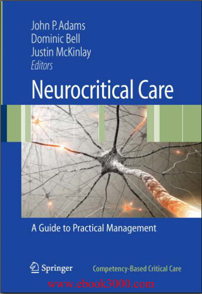 Neurocritical Care-A Guide to Practical Management (Dec 21, 2009)