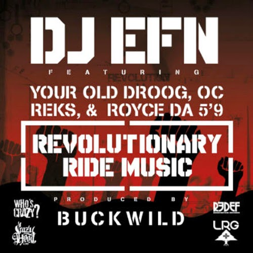 DJ EFN ft. Your Old Droog, Royce Da 5'9, O.C., & Reks – Revolutionary Ride Music