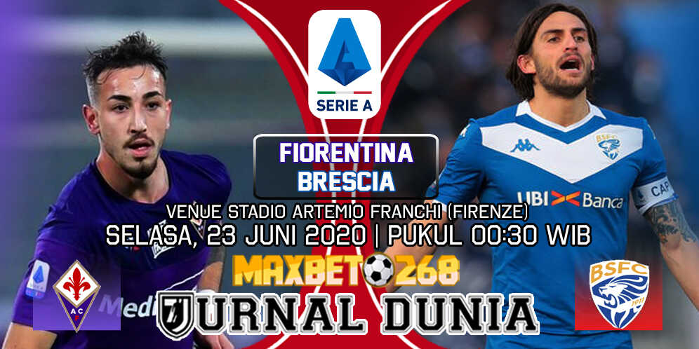 Prediksi Fiorentina vs Brescia 23 Juni 2020 Pukul 00:30 WIB.