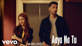 Aaya Na Tu Song Lyrics