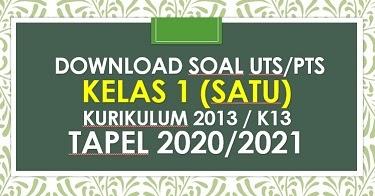 Soal Uts Pts Kelas 1 Tema 2 Semester 1 K13 Tapel 2020 2021 Sd Negeri Dabung 2