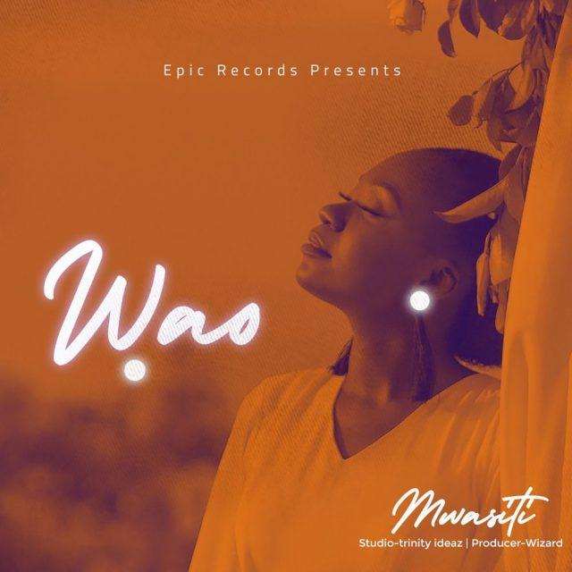 AUDIO : Mwasiti - Wao | Download Mp3