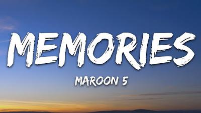 Makna Lagu Memories (Maroon 5) + Lirik & Terjemahan