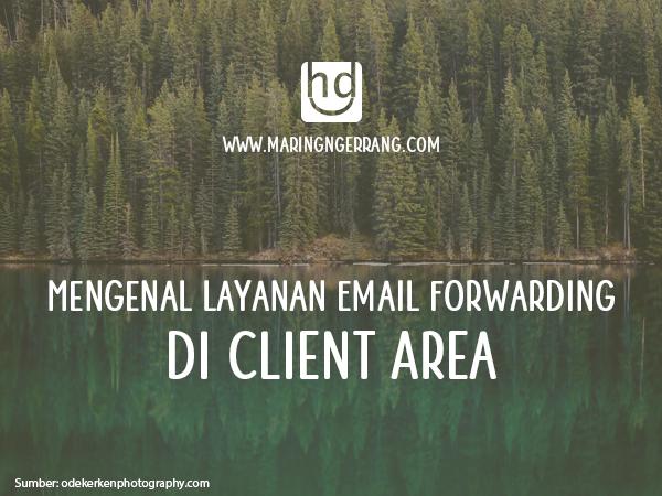 Mengenal Layanan Email Forwarding di Client Area