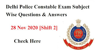 Delhi Police Constable Exam Subject Wise Questions & Answers- 28 Nov 2020 [Shift 2]