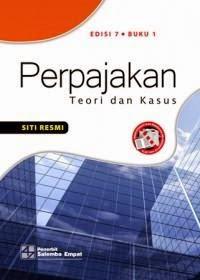 Buku Perpajakan Teori dan Kasus 1 Edisi 7 by Siti Resmi