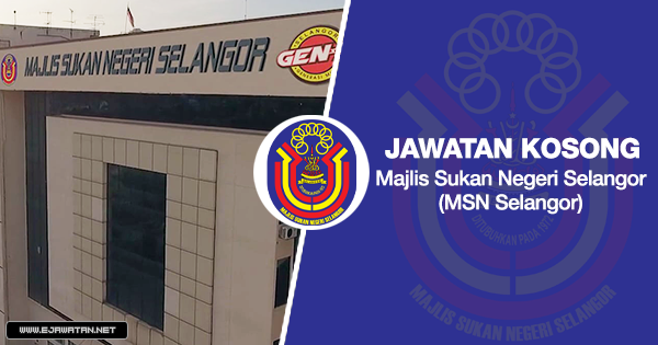 jawatan kosong MSN Selangor 2020